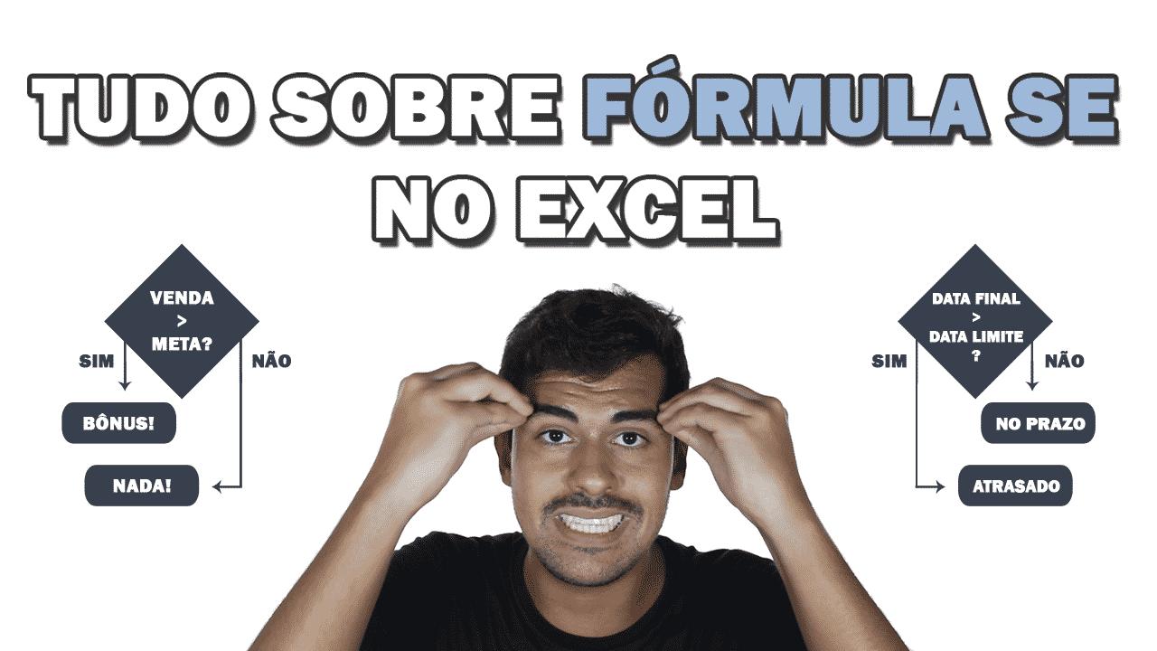 FÓRMULA SE   Aprenda tudo sobre a Função SE no Excel